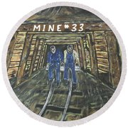 No Windows Down There In The Coal Mine .  Round Beach Towel