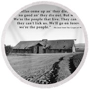 Remnants Of The Grapes Of Wrath John Steinbeck Quote Round Beach Towel