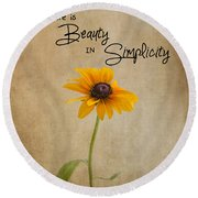 The Beauty Of Simplicity Round Beach Towel