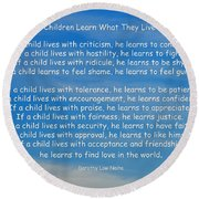 33- Children Learn What They Live Round Beach Towel by Joseph Keane