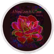 A Friend Loves At All Times Round Beach Towel by Michele Avanti