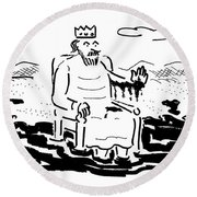 A King Sits In A Pool Of Oil Round Beach Towel