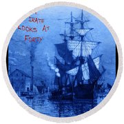 A Pirate Looks At Forty Round Beach Towel