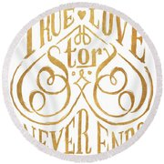 A True Love Story Round Beach Towel