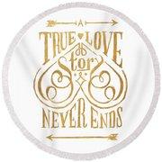A True Love Story Round Beach Towel