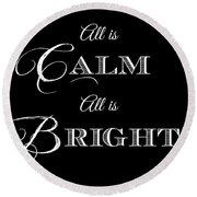 All Is Calm All Is Bright Round Beach Towel