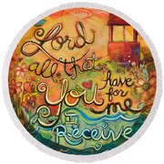 All That You Have For Me Round Beach Towel