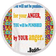 Anger Buddha Wisdom Quote Buddhism   Background Designs  And Color Tones N Color Shades Available Fo Round Beach Towel