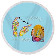 American Sign Language Reach For Your Dreams Round Beach Towel