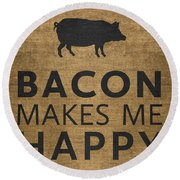 Bacon Makes Me Happy Round Beach Towel