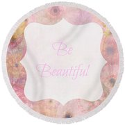 Be Beautiful Daisies Round Beach Towel