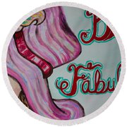 Be Fabulous Round Beach Towel by Jacqueline Athmann
