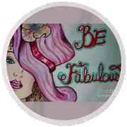 Be Fabulous Round Beach Towel