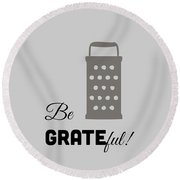 Round Beach Towel featuring the digital art Be Grateful by Nancy Ingersoll