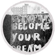 Become Your Dream Round Beach Towel