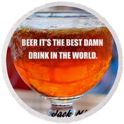 Beer Quote By Jack Nicholson Round Beach Towel by David Lee Thompson