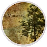 Believe In Miracles - With Text			 Round Beach Towel