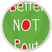 Better Not Pout - Green Red And White Round Beach Towel