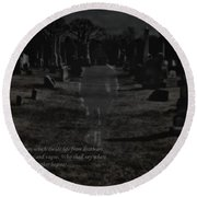 Between Life And Death Round Beach Towel
