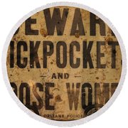 Beware Pickpockets And Loose Women Round Beach Towel