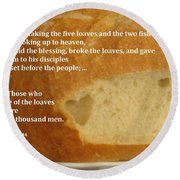Bread  From The Heart Round Beach Towel by Christina Verdgeline