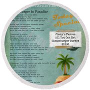 Cheeseburger In Paradise Jimmy Buffet Tribute Menu  Round Beach Towel
