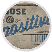 Choose A Positive Thought Round Beach Towel