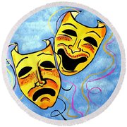 Round Beach Towel featuring the painting Comedy And Tragedy by Nora Shepley