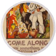 Come Along Poster Round Beach Towel