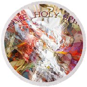 Come Holy Spirit Round Beach Towel