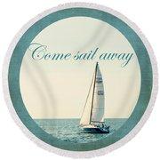 Come Sail Away Round Beach Towel