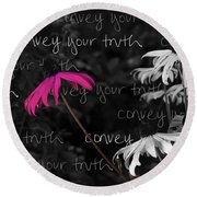 Round Beach Towel featuring the photograph Convey Your Truth by Lauren Radke