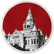 Dallas Skyline Old Red Courthouse - Dark Red Round Beach Towel