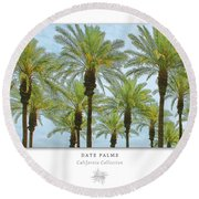 Date Palms Art Poster - California Collection Round Beach Towel