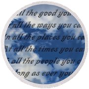Do All The Good You Can Round Beach Towel by Barbara Griffin