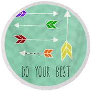 Do Your Best Round Beach Towel