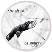 Round Beach Towel featuring the photograph Don't Be Afraid by Kerri Farley