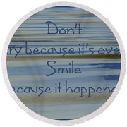 Don't Cry.....1 Round Beach Towel