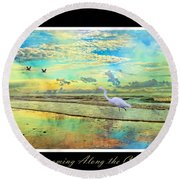 Dreaming Along The Coast -- Egret  Round Beach Towel