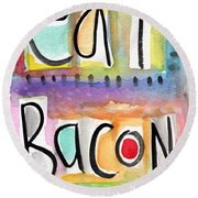 Eat Bacon Round Beach Towel