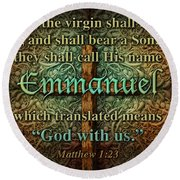 Emmanuel God With Us Round Beach Towel