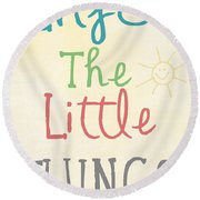 Enjoy The Little Things Round Beach Towel