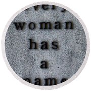 Every Woman Has A Name Excerpt Round Beach Towel