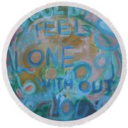 Feel One With You Round Beach Towel