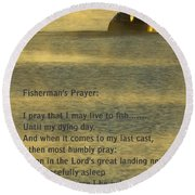 Fisherman's Prayer Round Beach Towel by Robert Frederick