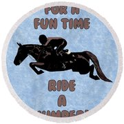 For A Fun Time Round Beach Towel