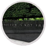 Freedom Is Not Free Round Beach Towel