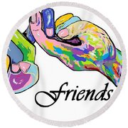 Friends . . . An American Sign Language Painting Round Beach Towel