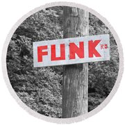 Round Beach Towel featuring the photograph Funk Road by Brooke T Ryan