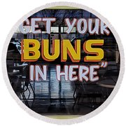 Get Your Buns In Here Round Beach Towel